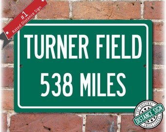 Personalized Highway Distance Sign To: Turner Field, Previous Home of the Atlanta Braves