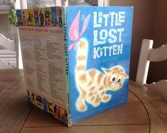 Little Lost Kitten Vintage Childrens Book By Lois Lovett Pictures by Dale Maxey Copyright 1962