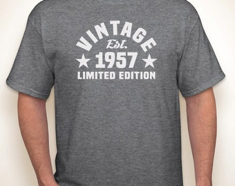 Vintage Est. 1957 (or any year) Limited Edition 60th birthday T-shirt — Any color/Any size - Adult S, M, L, XL, 2XL, 3XL, 4XL, 5XL