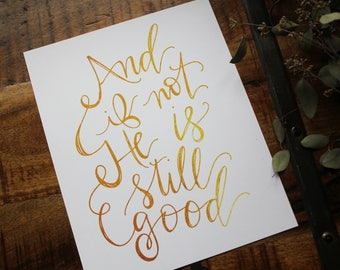 And if not He is still good PRINT