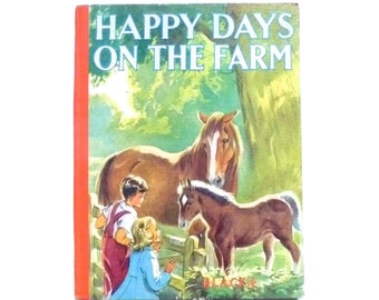 Happy Days On The Farm by Elizabeth Gould and Eileen A. Soper