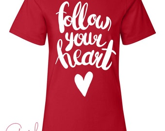 Women's Valentine Graphic Tee Follow Your Heart