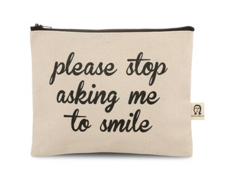 please stop asking me to smile pouch