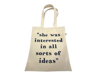 she was interested in all sorts of ideas tote
