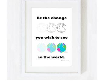 """Inspirational Quote """"Be the Change You Wish to See in the World"""" Instant Download / Motivational Spiritual Saying / Print at Home Artwork"""