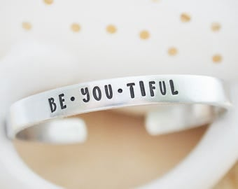 Inspirational Cuff Bracelet - Be You Tiful Cuff - Beautiful, Positive Thinking - Graduation Gift - Motivational Jewelry