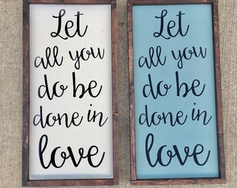 Let all you do be done in love painted wood sign