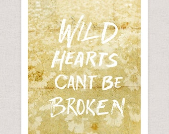 Wild Hearts Can't Be Broken  - Hand Drawn Typography Poster Wall Art