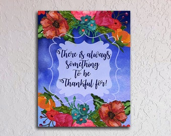 There Is Always Something To Be Thankful For | Home Decor Wall Art Printable | Instant Digital Download Wall Art | Digital Prints | Wall Art