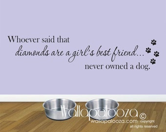 Whoever said diamonds are a girls best friend never owned a dog wall decal - dog wall decal - pet wall decal - Wallapalooza wall decals