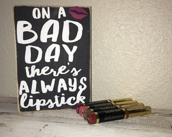 Custom Wood Quote Block, On A Bad Day There's Always Lipstick, Lipstick sign, Lip Sign, Lip business Lip Logo Sign Custom