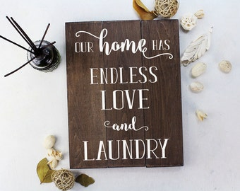 Our Home Has Endless Love and Rustic Laundry Room Decor Laundry Room Sign Laundry Room Art Laundry Room Decorations Rustic Home Decor