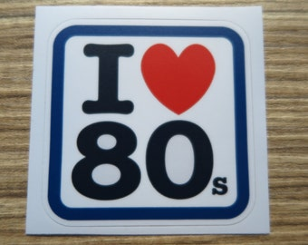 I Love 80s Sticker, 100% Waterproof Vinyl Sticker, Pop Culture Sticker, 3M Sticker