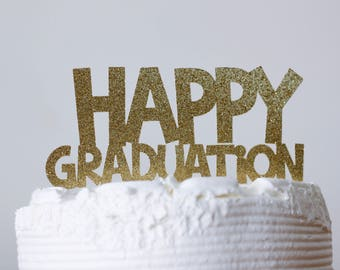 happy graduation cake topper - cake topper - graduation cake topper - glitter gold cake topper - graduation party decorations