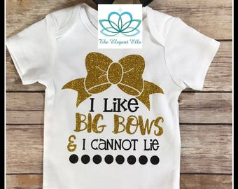 I like BIG BOWS onesie, big bow set, I Love big bows and I cannot lie Baby girl onesie, newborn baby onesie, girls onesie, bow onesie