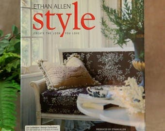 Ethan Allen Style Create The Look You Love Home Decor Decorating Book Design Ideas