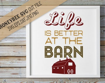 Life is Better at the Barn svg Barn svg Horse svg Country decor svg Farm svg Farm life svg Silhouette svg Cricut svg eps dxf jpg Farm chic