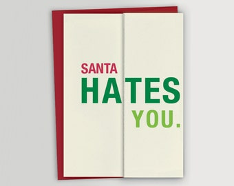 Funny Christmas Card / Santa Hates You Card