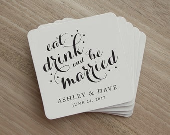Drink Coaster - Eat, Drink and Be Married - Personalized Wedding Drink Coaster - Wedding Party - Wedding Favor - Wedding Reception - Custom