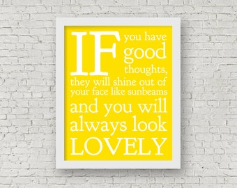 Roald Dahl Quote, If You Have Good Thoughts They Will Shine Out Of Your Face Like Sunbeams and You Will Always Look Lovely,  8 x 10 Print
