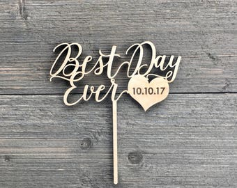 "Best Day Ever Cake Topper with Engraved Date on Heart 6"" inches wide, Raw Wood finish, Personalized Date Cake Topper, Custom Cake Topper"