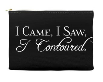 I came, I saw, I Contoured.  Makeup bag