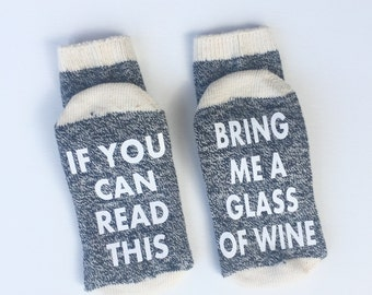 If you can read this socks, Bring me a glass of wine socks, Bridesmaid gift, Organic cotton socks, Gift for her, customized socks