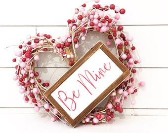 Be Mine Valentines Day Painted Wood Sign - Distressed Rustic Antiqued sign - Rustic Home Decor - Wall and Shelf Decor