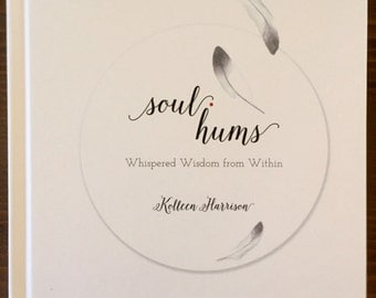 "The Book ""SOUL HUMS"" by Kolleen Harrison (Limited Edition)"
