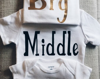 Big middle little shirts; Big middle little onesie set, personalized shirts; big brother shirt; big sister shirt; little brother shirt