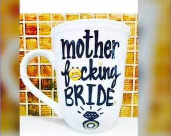 Mature- mother fuc*ing bride- because I'm the bride mug - bride mug - wedding - maid of honor - bridesmaid mugs wedding gift bachelorette gi