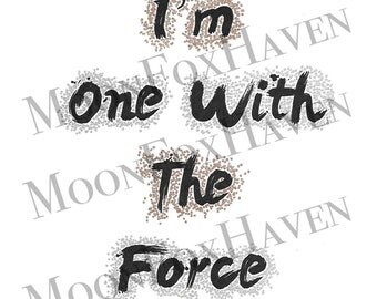 I'm One With The Force -- Digital Minimalistic Typography Artwork