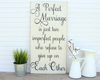A Perfect Marriage Is Just Two Imperfect People Who Refuse To Give Up On Each Other, Wedding Gift, Anniversary Gift, Bridal Shower