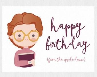 Stranger Things Happy birthday card - Barbara printable card - Happy birthday from the upside down - PDF DIY Printable 6x4 inch