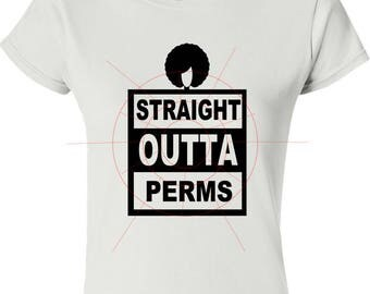 Straight Outta Perms Instant Digital Download - SVG