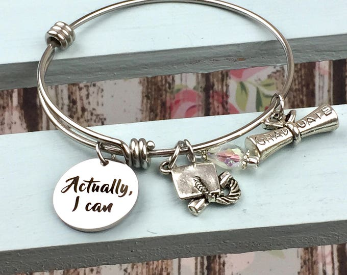 Actually, I can - graduation bracelet, college, high school, 2017, ceremony, successful women, customizable
