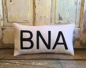 Pillow Cover    Airport code pillow   Burlap Pillow   BNA   Nashville pillow   Tennessee pillow   Hostess Gift   Gift for him   Pilot gift