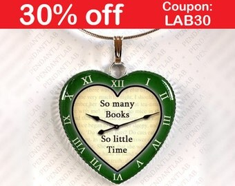 So Many Books So Little Time Green Pendant, Book Lover, Librarian Gift, Steampunk, Clock Necklace, Heart, Quote, Jewelry, Bookworm