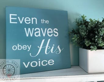 Even the Waves Obey His Voice Sign