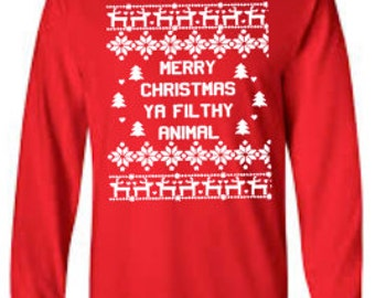 Adult, Youth, and Toddler Merry Christmas Ya Filthy Animal Ugly Sweater Long Sleeve Shirt