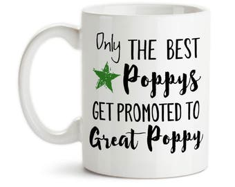 Coffee Mug, Only The Best Poppys Get Promoted To Great Poppy Baby Announcement Pregnancy Reveal, Gift Idea, Large Coffee Cup