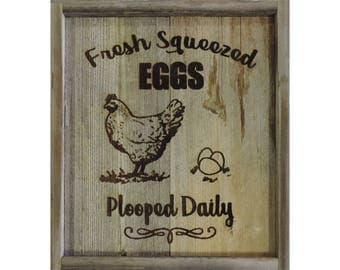 "Freshly Squeezed Eggs --11"" X 13  ""Free Range"" Laser-Seared Barn Wood Sign"