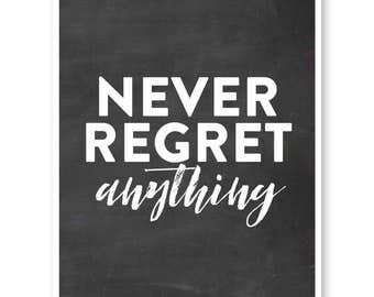 Motivational Poster, Never Regret Anything, Graduation Gift, Inspirational Print, Modern Motivational Wall Art, Typographic Art Print
