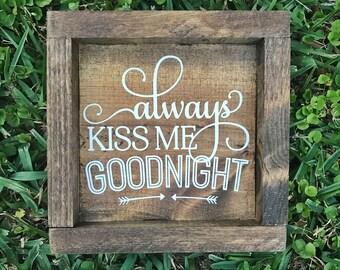 Always Kiss Me Goodnight/ Home Decor