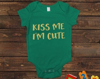 St Patrick's Day Baby Tshirt - Kiss Me I'm Cute Green Baby One Piece Outfit