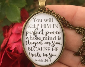 """Bible Verse Pendant Necklace """"You will keep him in perfect peace, whose mind is stayed on you, because he trusts in you."""" Isaiah 26:3"""