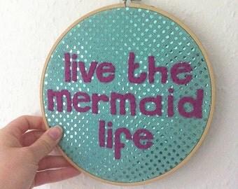 Live the Mermaid life Sparkly Felt embroidery hoop wall art - hand sewn - handmade nursery decor - mermaid nursery decor -affirmations