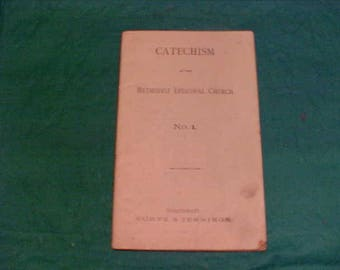 Vintage Booklet  Number 1 First Issue  1852 Catechism of The Methodist Episcopal Church  165 Years  Old