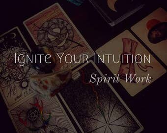 Spirit Work ~ Ignite Your Intuition