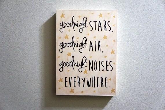 Goodnight stars, goodnight air, goodnight noises everywhere- Nursery Room art Wooden print